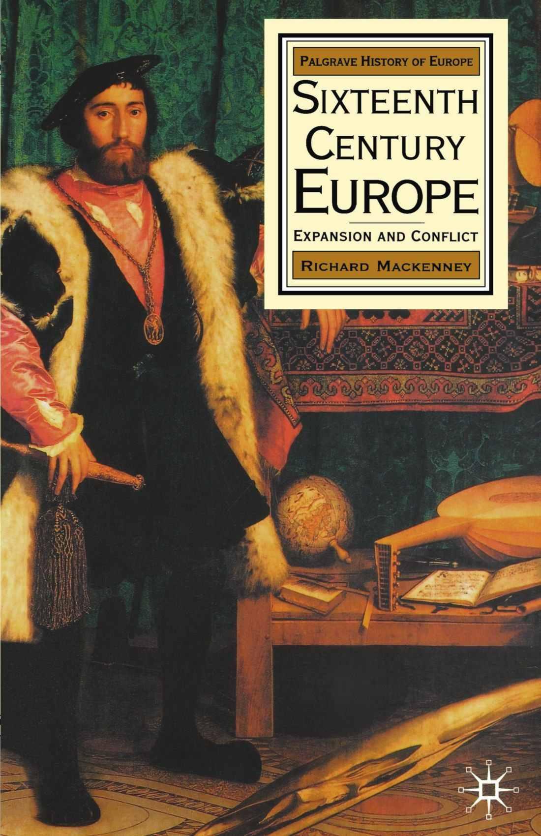 Sixteenth Century Europe 1500-1600 by Richard Mackenney