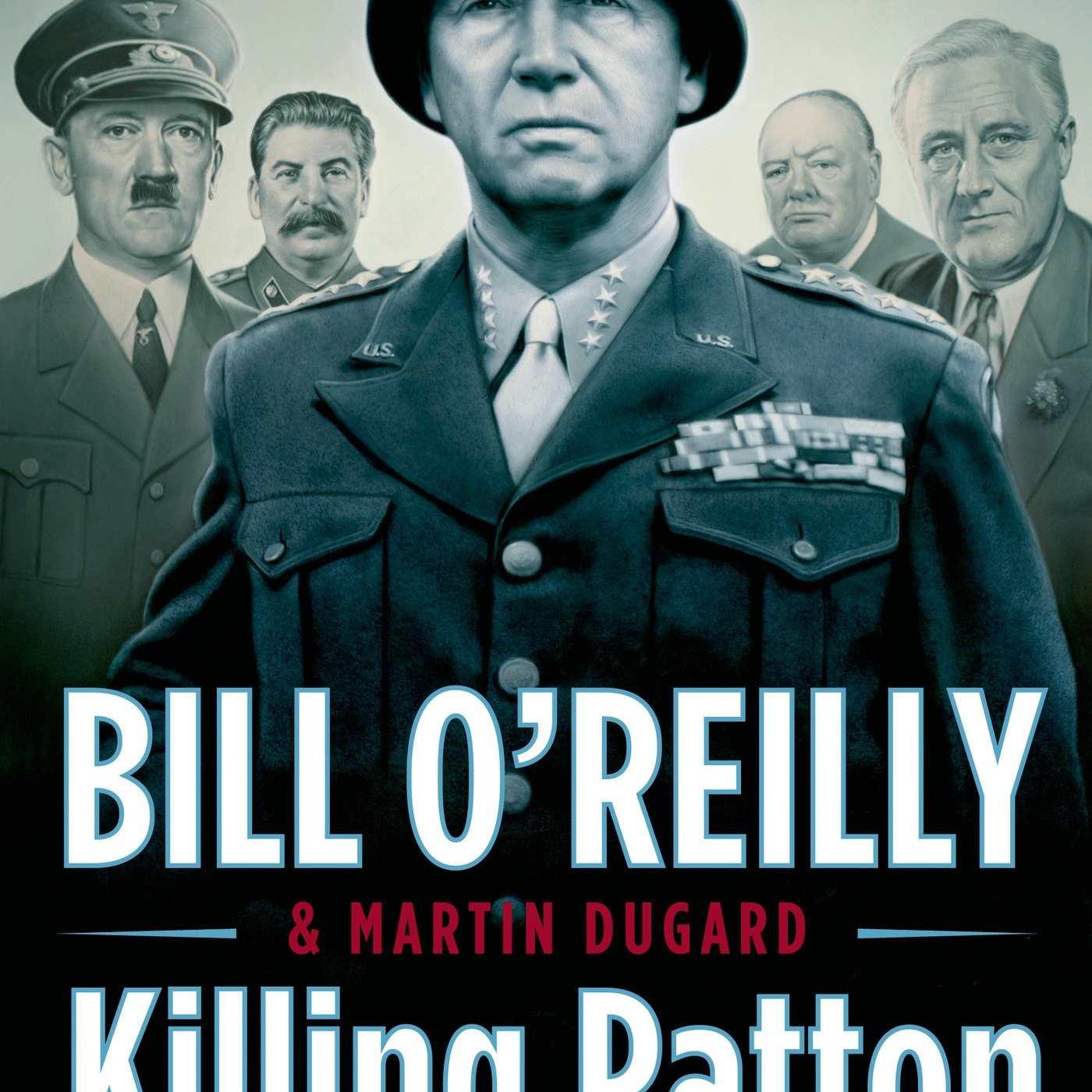 Killing Patton, by Bill O'Reilly