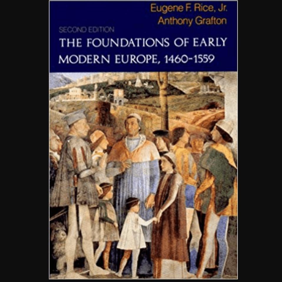 Los fundamentos de la Europa moderna temprana por Rice y Grafton