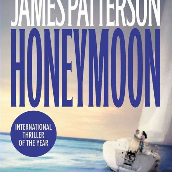 Honeymoon, by James Patterson and Howard Roughan