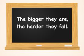 Illustration of chalkboard that reads the bigger they are the harder they fall