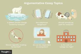 Illustrations of a few popular argumentative essay topics