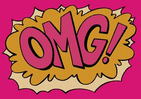 OMG! The abbreviation on Oh My God in bold, pink, pop art letters