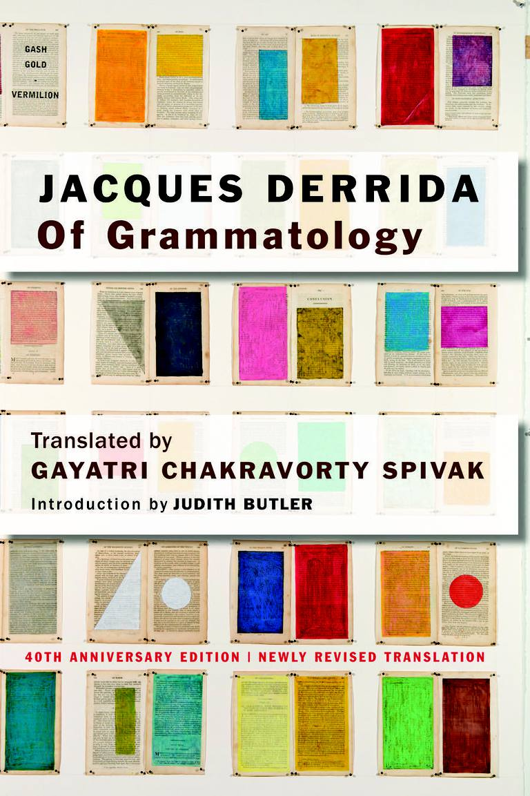 Of Grammatology 40th Anniversary ed.