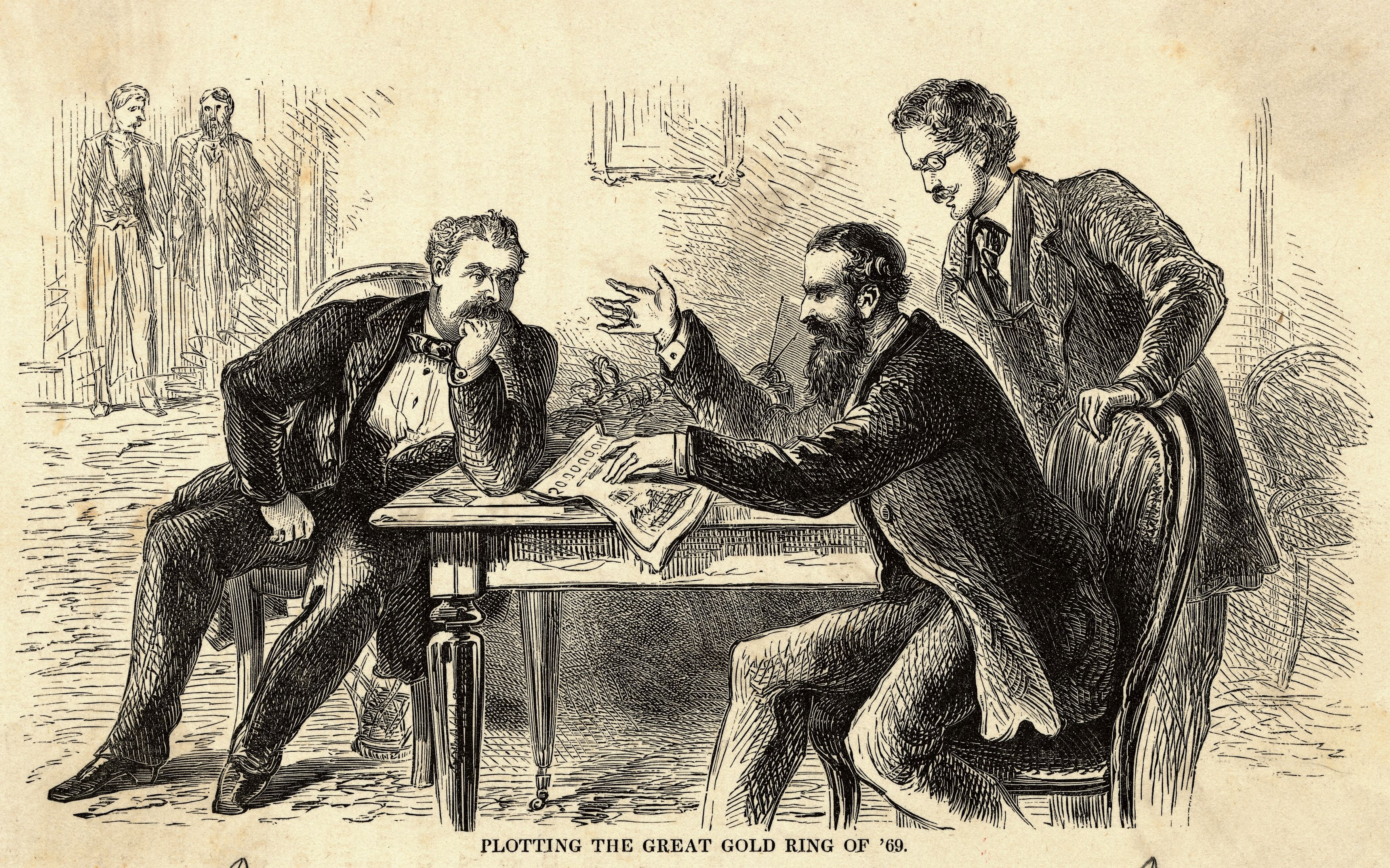 James Fisk (left) and Jay Gould (seated right) plotting the Great Gold Ring of 1869. Engraving.