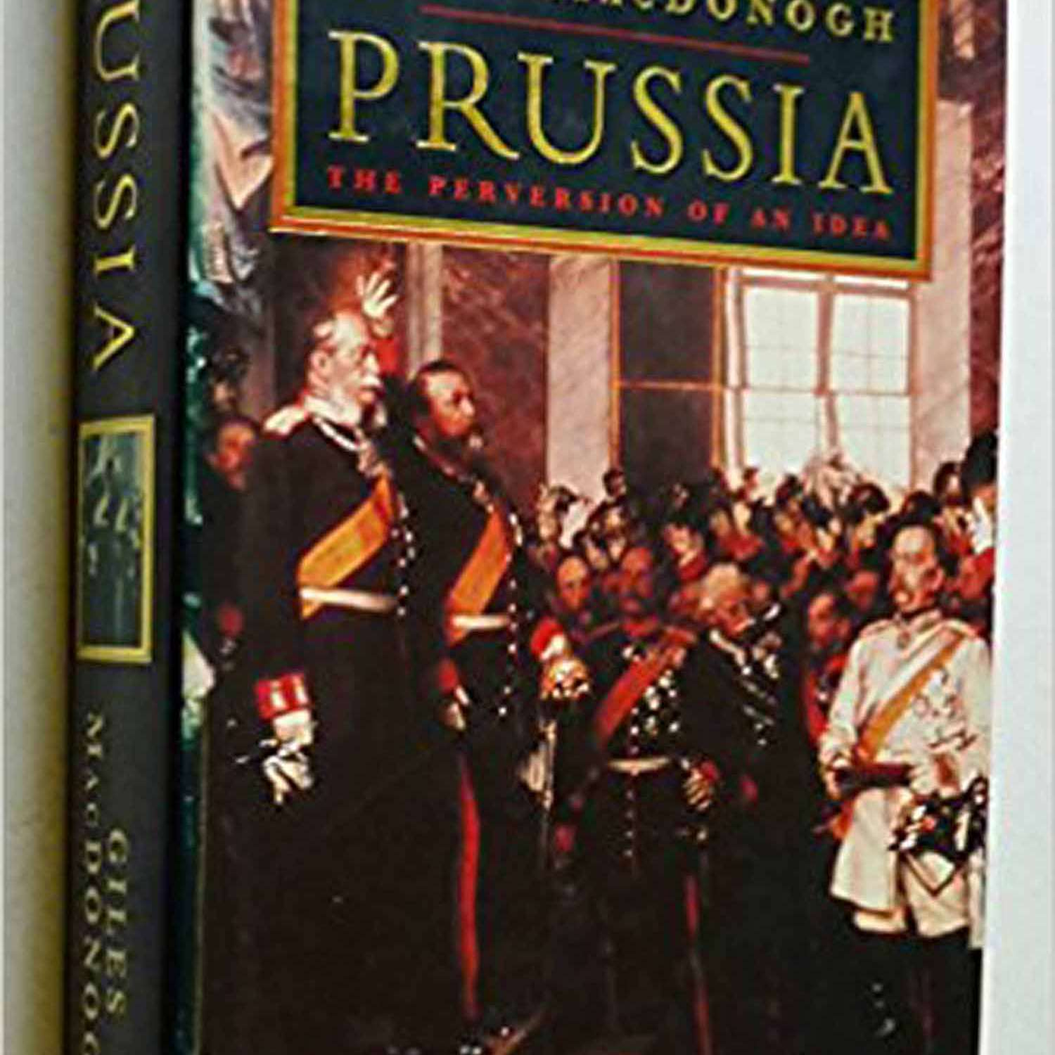 Prussia by Giles MacDonogh