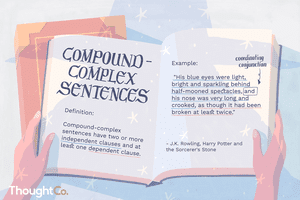 Compound-complex sentences have two or more independent clauses and at least one dependent clause
