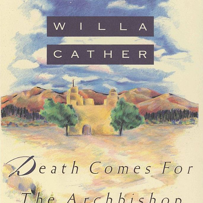 Death Comes for the Archbishop, by Willa Cather