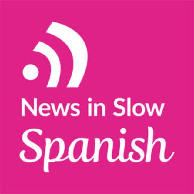 Tin tức trong Podcast tiếng Tây Ban Nha chậm