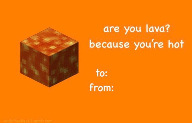 Minecraft valentine: Are you lava?