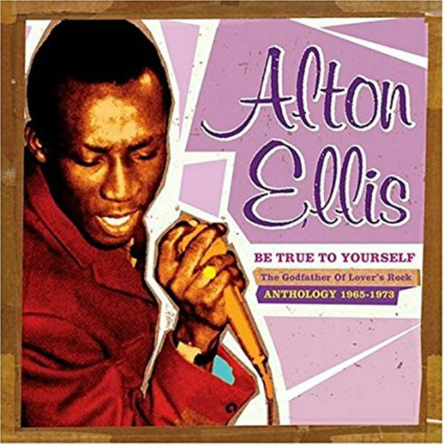 Alton Ellis: 'Be True To Yourself'
