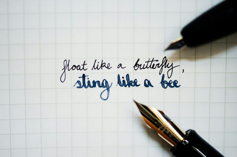 Float like a butterfly, sting like a bee written by a fountain pen.