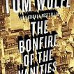Bonfire of the Vanities by Tome Wolfe