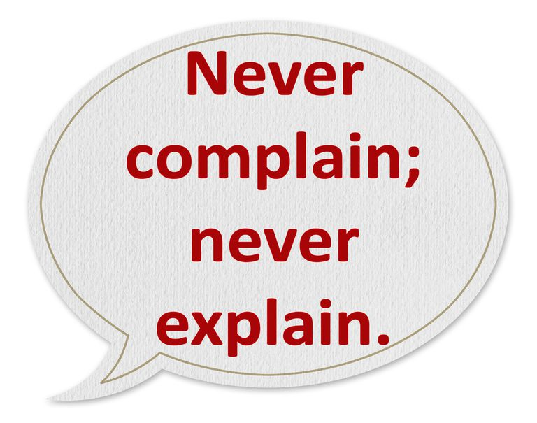 "example of a parison that reads ""never complain; never explain."""