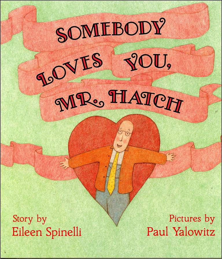 Somebody Loves You, Mr. Hatch - picture book cover