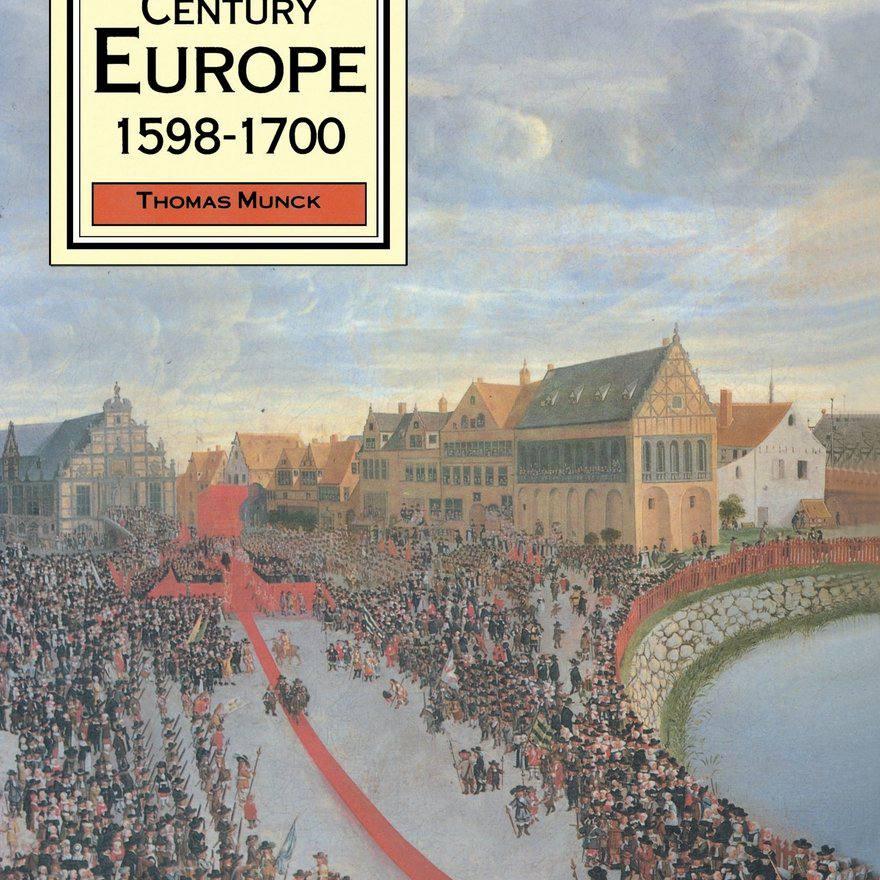 Europa del siglo XVII 1598-1700 por Thomas Munck