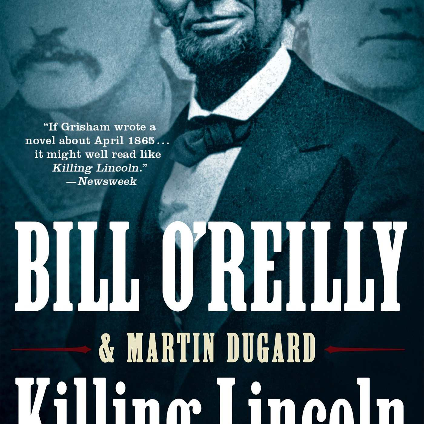 Killing Lincoln, by Bill O'Reilly