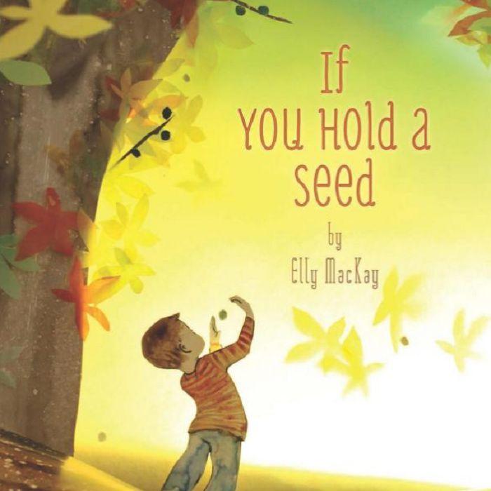 Portada del libro If You Hold a Seed de Elly MacKay