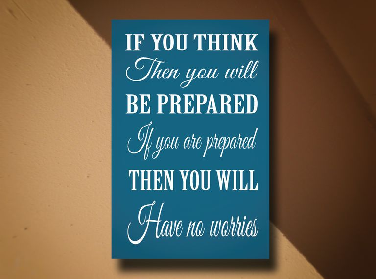 If you think, then you will be prepared. If you are prepared, then you will have no worries. Background concrete wall. Motivation, poster, quote.