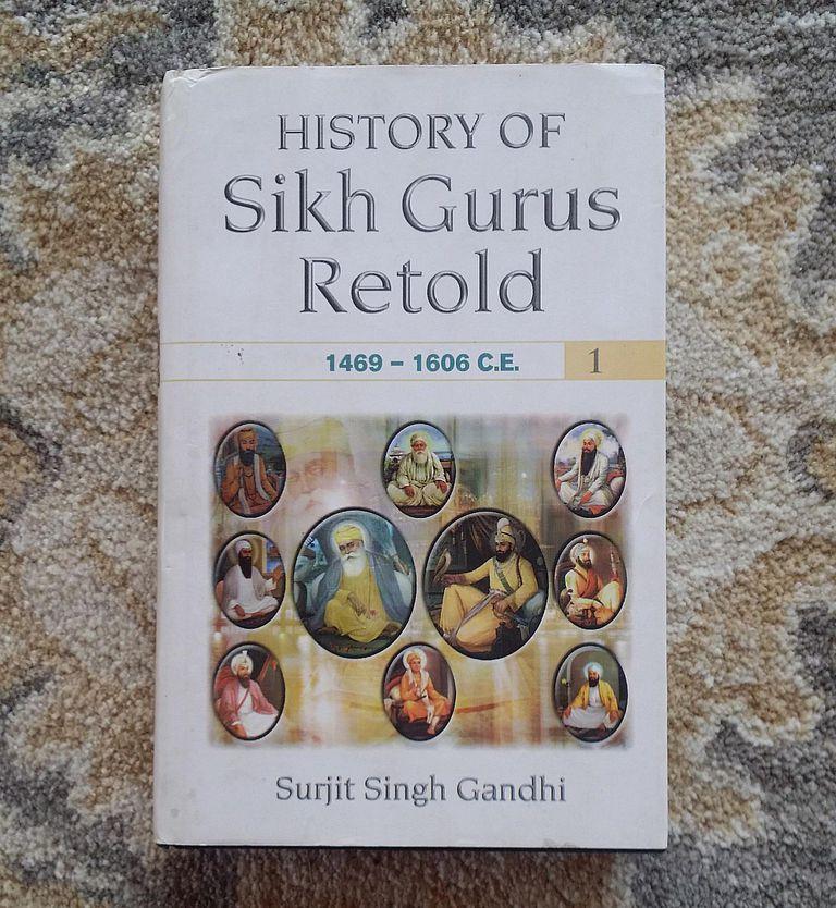 History of Sikh Gurus Retold Volume 1