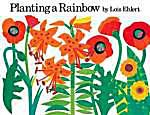 Cover Art of the children's picture book Planting A Rainbow by Lois Ehlert