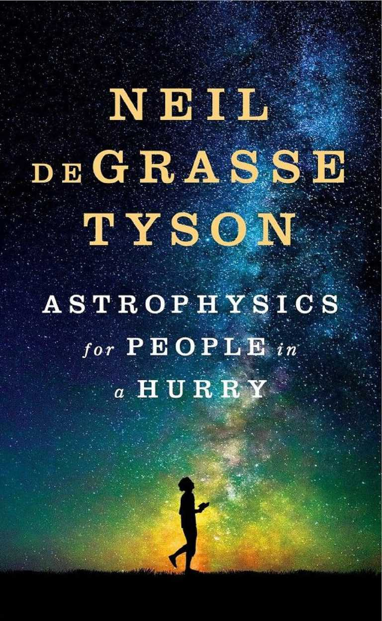 Astrophysics for People in a Hurry, by Neil deGrasse Tyson