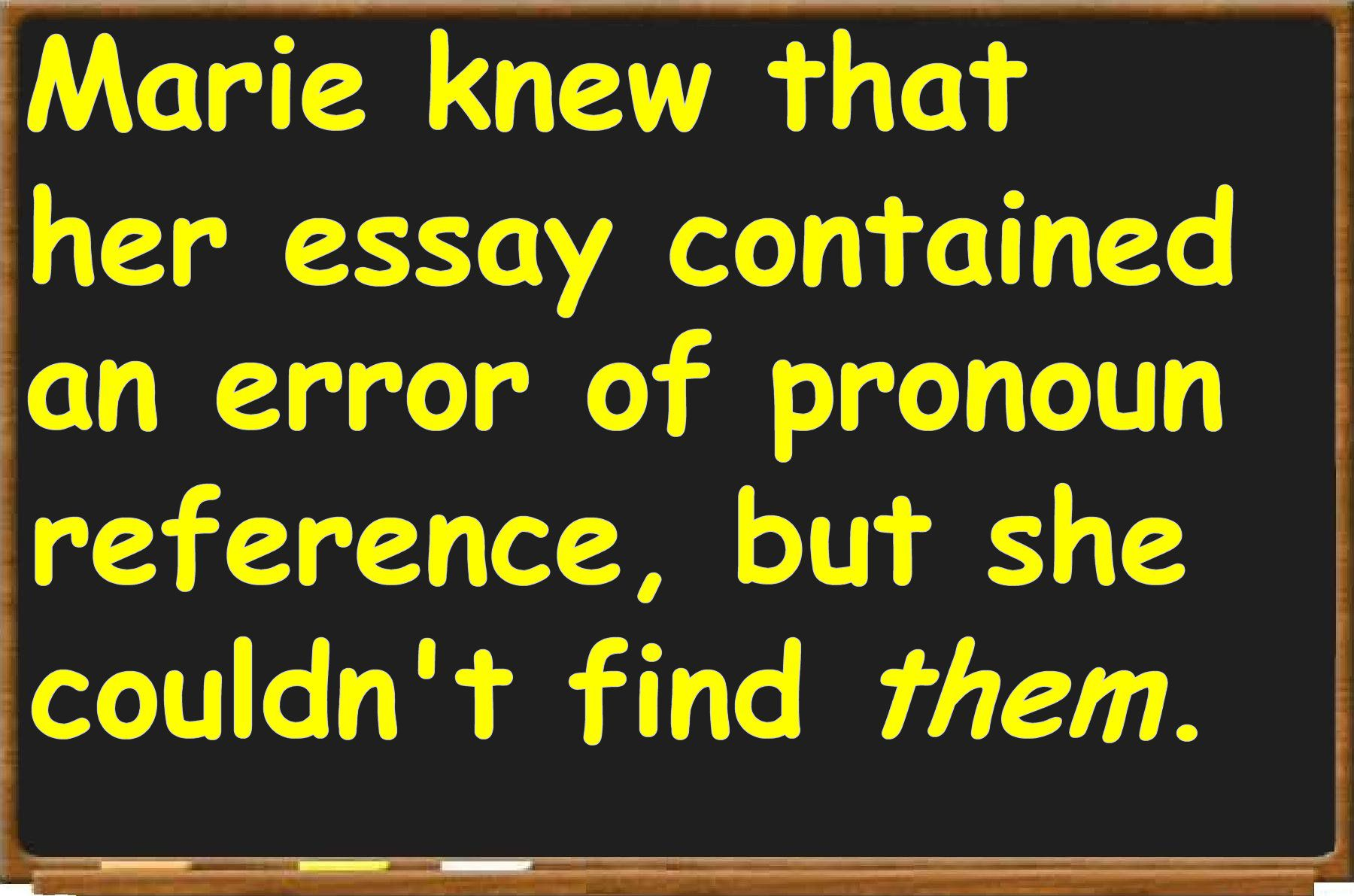 an introduction to vague pronoun references Faulty pronoun references can happen when the pronoun's antecedent functions as an adjective rather than a noun in such cases, the true antecedent is hidden or obscured because it has been subordinated to another noun.