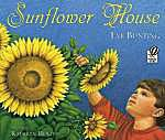 Cover art of the children's picture book Sunflower House about gardening and fun in the garden