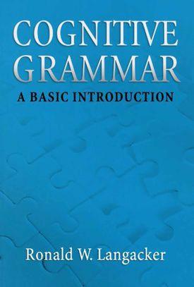 Cognitive Grammar: A Basic Introduction, by Ronald W. Langacker