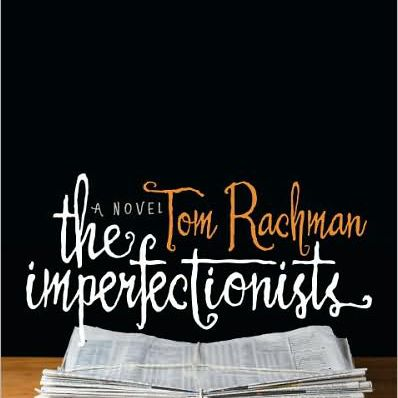 The Imperfectionists - Good Books to Read in Winter