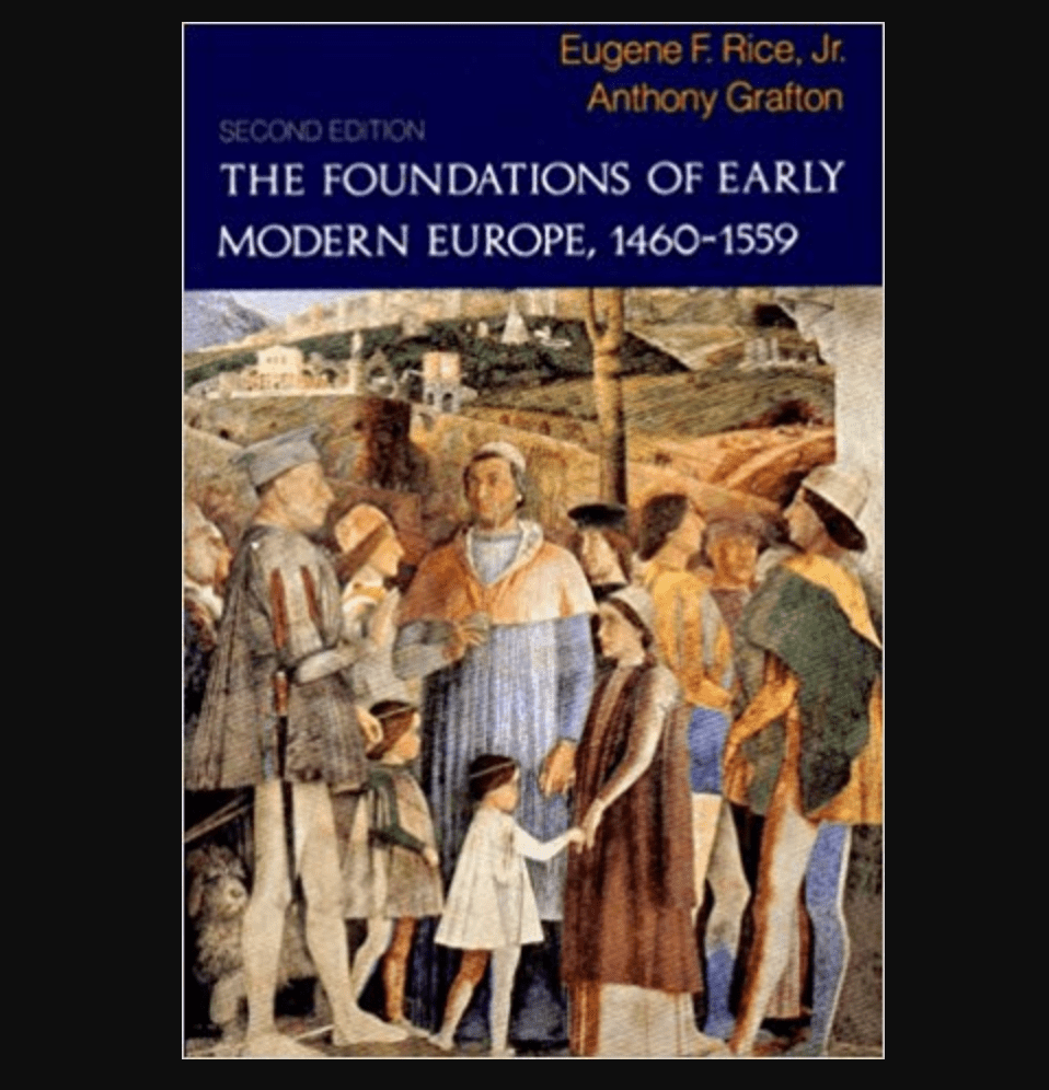 The Foundations of Early Modern Europe by Rice and Grafton