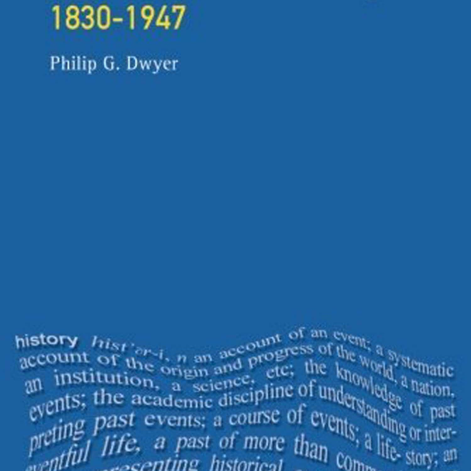 Modern Prussian History 1830 - 1947 by Philip G. Dwyer