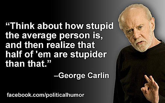 George Carlin on Stupid People