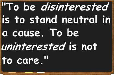 Disinterested v. uninterested