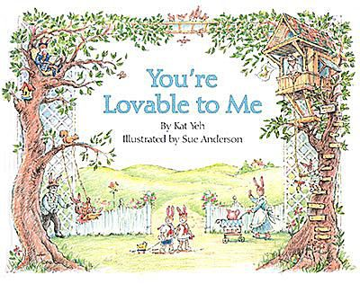 Cover art oof children's picture book You're Lovable to Me by Kat Yeh