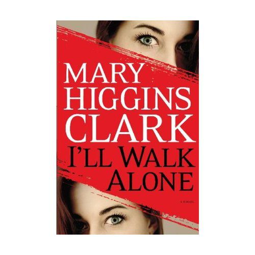 I'll Walk Alone by Mary Higgins Clark