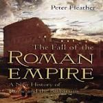 The Fall of the Roman Empire, by Peter Heather