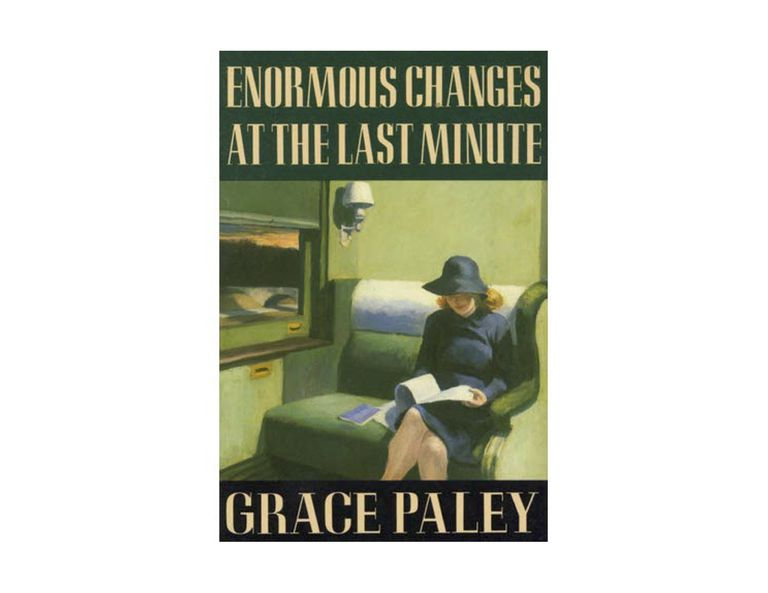 Book cover of Enormous Changes At The Last Minute by Grace Paley