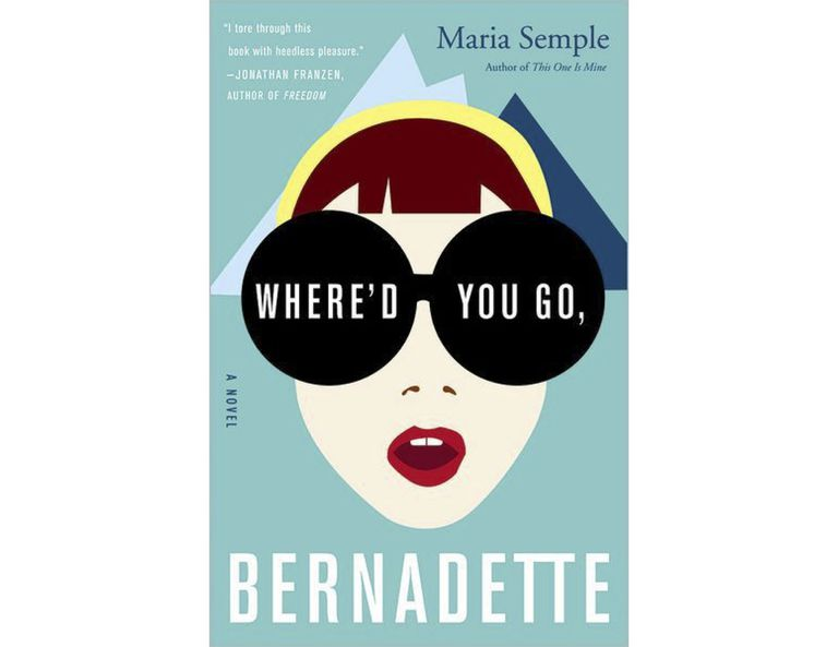 Book cover of Where'd You Go, Bernadette