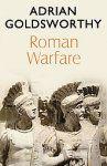 Roman Warfare, by Adrian Goldsworthy