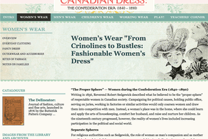 The Canadian Museum of History has a beautiful online exhibition on women's clothing and fashion during the Confederation Era, 1840–1890