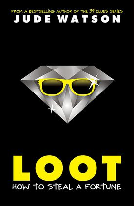 Loot: How to Steal a Fortune book cover